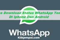 Cara Download Status WhatsApp Teman Di Iphone Dan Android
