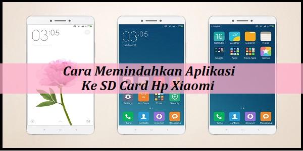 Cara Memindahkan Aplikasi Ke SD Card Hp Xiaomi