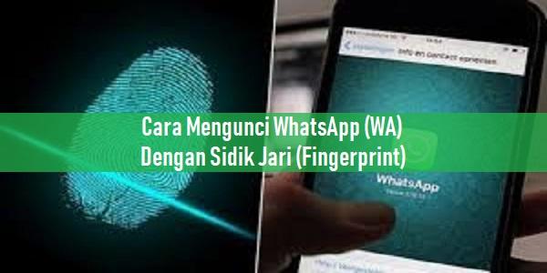 Cara Mengunci WhatsApp (WA) Dengan Sidik Jari (Fingerprint)