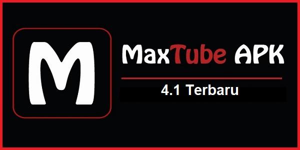 MaxTube Apk 4.1 Terbaru
