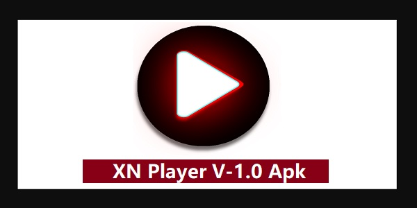 XN Player V-1.0 Apk