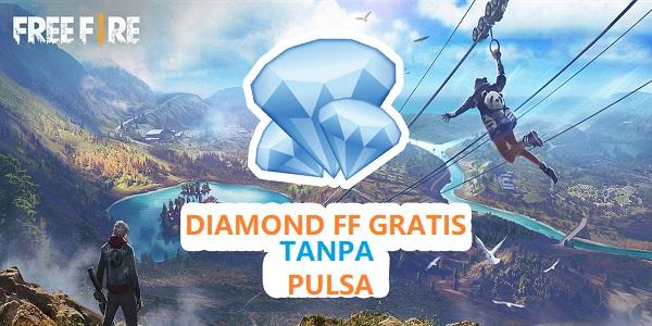 Cara Dapat Diamond Gratis FF Tanpa Pulsa