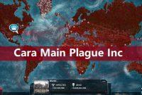 Cara Main Plague Inc Full Version Apk,