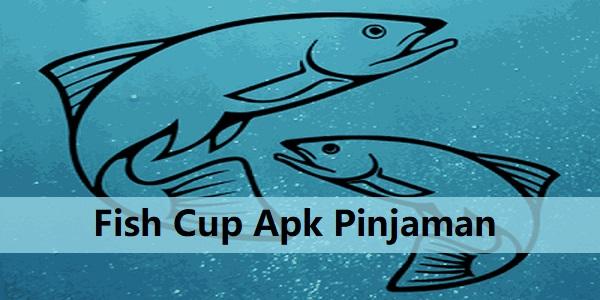 Fish Cup Apk Pinjaman