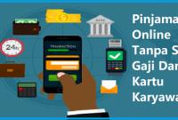 Pinjaman Online Tanpa Slip Gaji Dan Kartu Karyawan