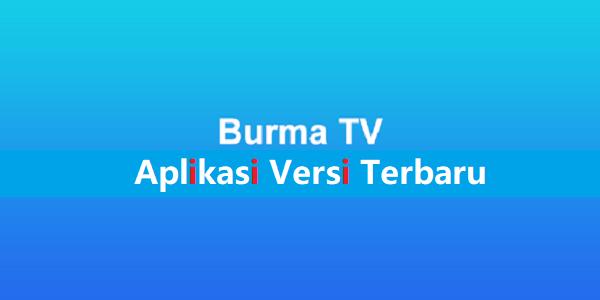 Burma TV Apk Terbaru