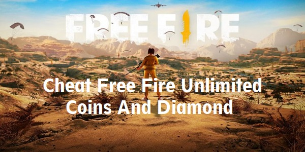 Cheat Free Fire Unlimited Coins And Diamond 2020