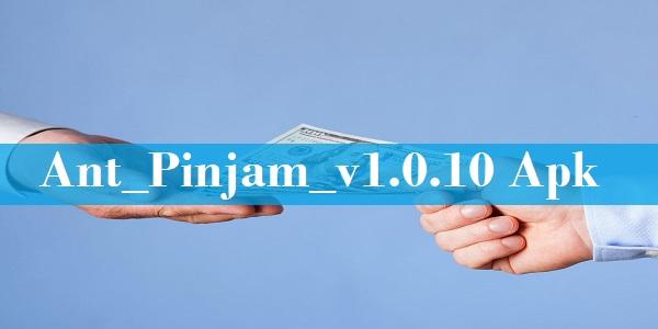 Ant_Pinjam_v1.0.10 Apk