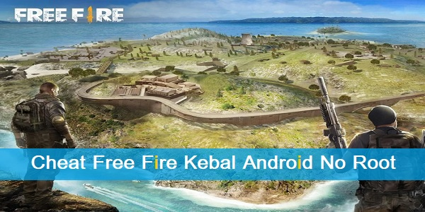 Cheat Free Fire Kebal Android No Root