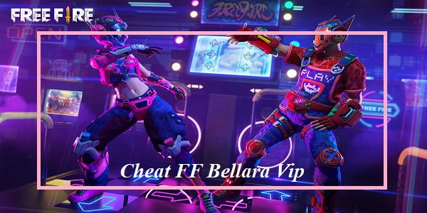 Cheat FF Bellara Vip