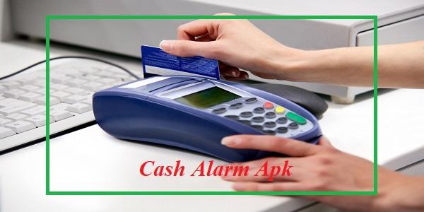 Cash Alarm Apk