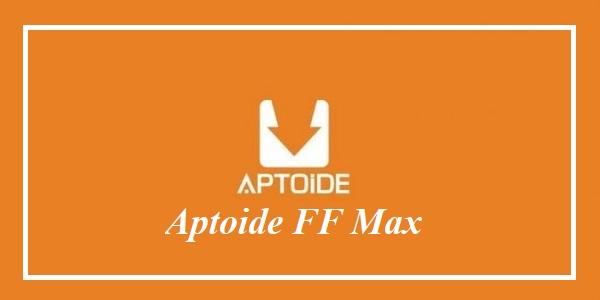 Aptoide FF Max