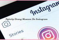 Ngintip Orang Museum On Instagram