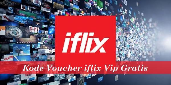 Kode Voucher iflix Vip Gratis