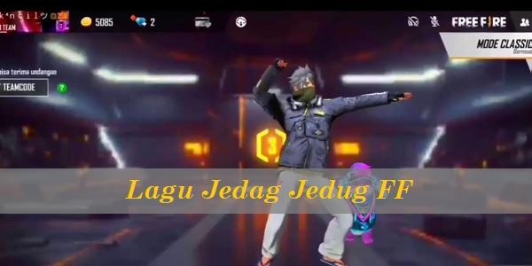 Lagu Jedag Jedug FF