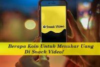 Berapa Koin Untuk Menukar Uang Di Snack Video