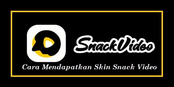 Cara Mendapatkan Skin Snack Video