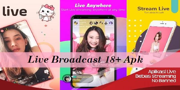 Live Broadcast 18+ Apk