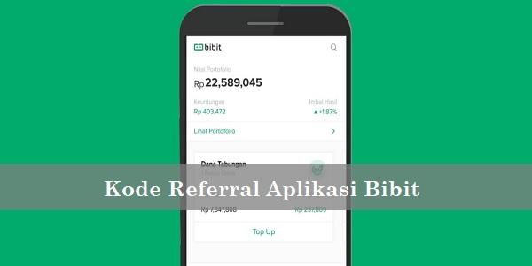 Kode Referral Bibit 2021