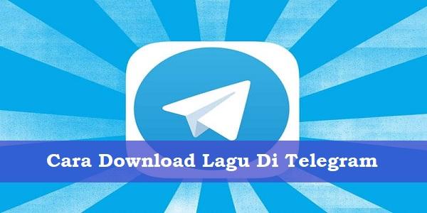 Cara Download Lagu Di Telegram