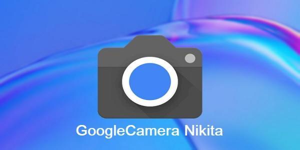 Gcam Nikita 2.0