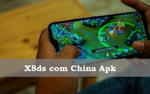 X8ds com China Apk