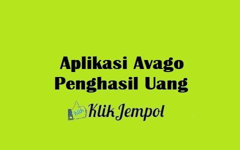 Aplikasi Avago Penghasil Uang