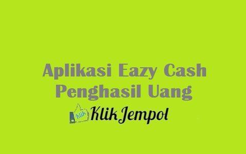Aplikasi Eazy Cash Penghasil Uang