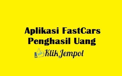 Aplikasi FastCars Penghasil Uang