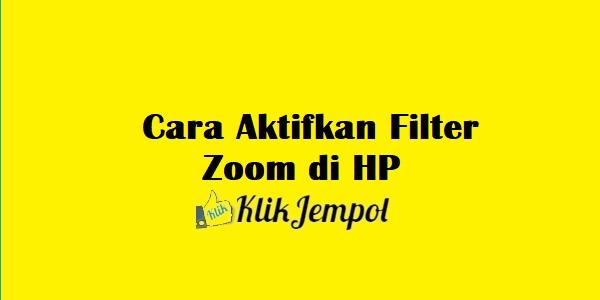 Cara Aktifkan Filter Zoom di HP