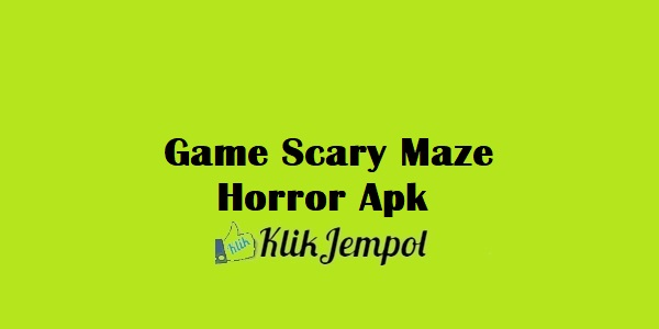 Game Scary Maze Horror Apk
