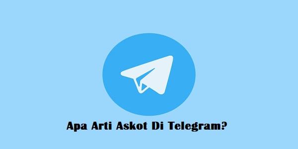 Apa Arti Askot Di Telegram